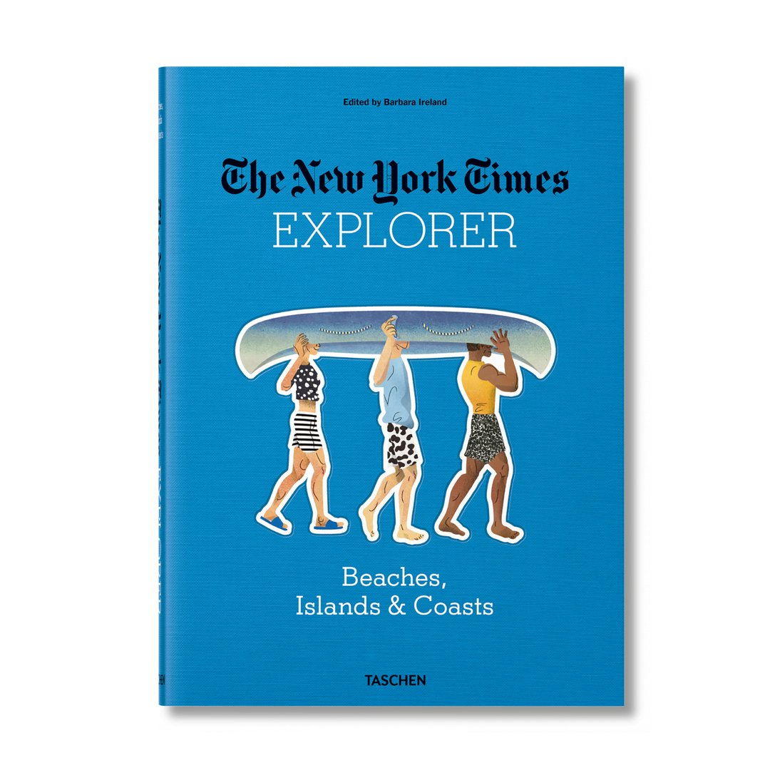 New York Times Explorer, Beaches, Islands, Coasts edito da Taschen